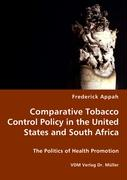 Comparative Tobacco Control Policy in the United States and South Africa