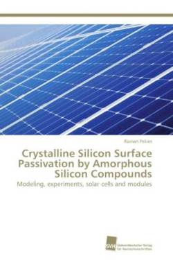 Crystalline Silicon Surface Passivation by Amorphous Silicon Compounds