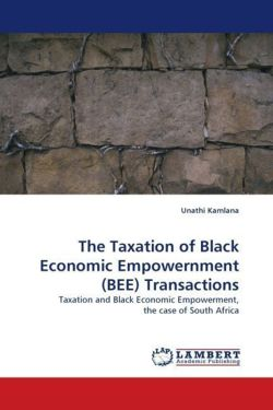 The Taxation of Black Economic Empowernment (BEE) Transactions - Kamlana, Unathi