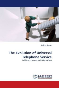 The Evolution of Universal Telephone Service