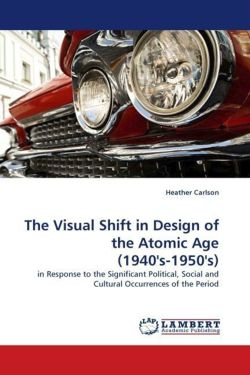 The Visual Shift in Design of the Atomic Age (1940's-1950's)