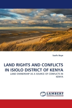 LAND RIGHTS AND CONFLICTS IN ISIOLO DISTRICT OF KENYA
