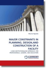 MAJOR CONSTRAINTS IN PLANNING, DESIGN,AND CONSTRUCTION OF A FACILITY - Ngwaba, Maurice