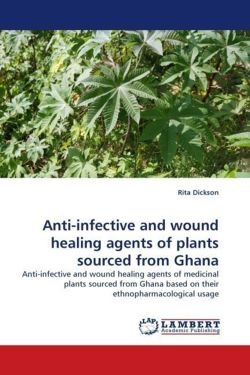 Anti-infective and wound healing agents of plants sourced from Ghana - Dickson, Rita