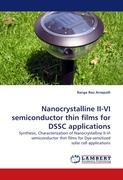 Nanocrystalline II-VI semiconductor thin films for DSSC applications: Synthesis, Characterization of Nanocrystalline II-VI semiconductor thin films for Dye-sensitized solar cell applications