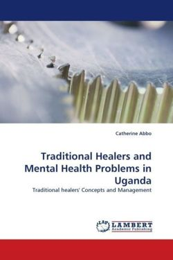 Traditional Healers and Mental Health Problems in Uganda - Abbo, Catherine