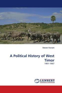 A Political History of West Timor - Farram, Steven