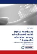 Dental health and school-based health education among 15-year-olds