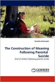 The Construction of Meaning Following Parental Suicide