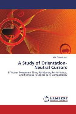 A Study of Orientation-Neutral Cursors: Effect on Movement Time, Positioning Performance, and Stimulus-Response (S-R) Compatibility