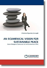 AN ECUMENICAL VISION FOR SUSTAINABLE PEACE: Asian Diaspora Construct of an Ecumenical Ethic
