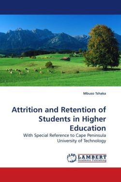 Attrition and Retention of Students in Higher Education: With Special Reference to Cape Peninsula University of Technology