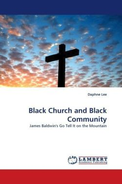 Black Church and Black Community: James Baldwin's Go Tell It on the Mountain