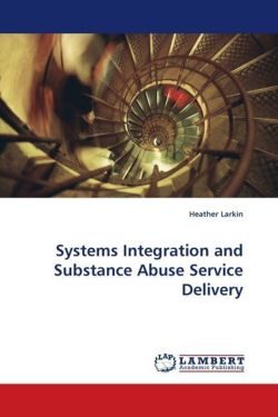 Systems Integration and Substance Abuse Service Delivery