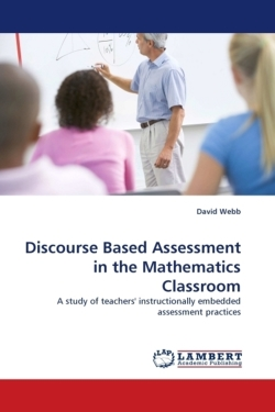 Discourse Based Assessment in the Mathematics Classroom