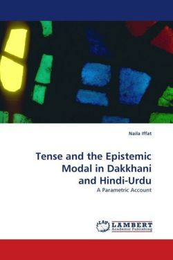 Tense and the Epistemic Modal in Dakkhani and Hindi-Urdu - Iffat, Naila