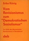 """Vom Revisionismus zum """"Demokratischen Sozialismus"""". Zur Kritik des ökonomischen Revisionismus in Deutschland."""