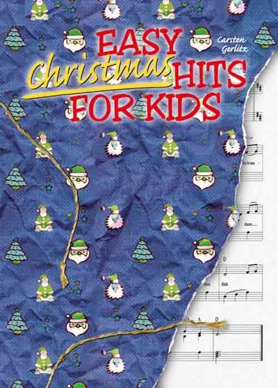 Easy Christmas Hits for Kids, für Klavier : 16 leicht spielbare, internationale Arrangements - Carsten Gerlitz