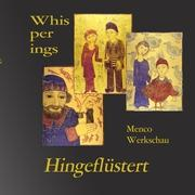Visions and Voices- Wie Hingeflüstert