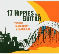 17 Hippies Play Guitar Feat.Marc Ribot &J - 17 Hippies