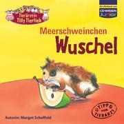 Margot Scheffold: Tierärztin Tilly Tierlieb - Meerschweinchen Wuschel