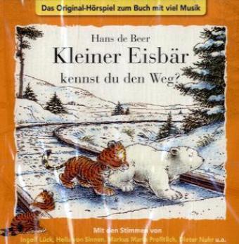 Kleiner Eisbär, kennst du den Weg?, 1 CD-Audio - Das Original-Hörspiel zum Buch mit viel Musik - Beer, Hans de