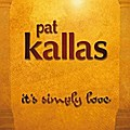 It's Simply Love - Pat Kallas