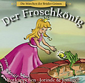 Der Froschkönig, Rotkäppchen, Jorinde & Joringel