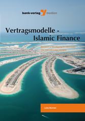 Vertragsmodelle - Islamic Finance - Steuerliche Würdigung im nationalen und internationalen Kontext