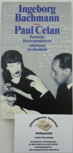 Poetische Korrespondenzen : Ingeborg Bachmann und Paul Celan. Vierzehn Beiträge. Herausgegeben von Bernhard Böschenstein und Sigrid Weigel, Suhrkamp-Taschenbuch ; 3127. 1. Auflage.