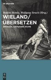 Wieland / Übersetzen - Sprachen, Gattungen, Räume