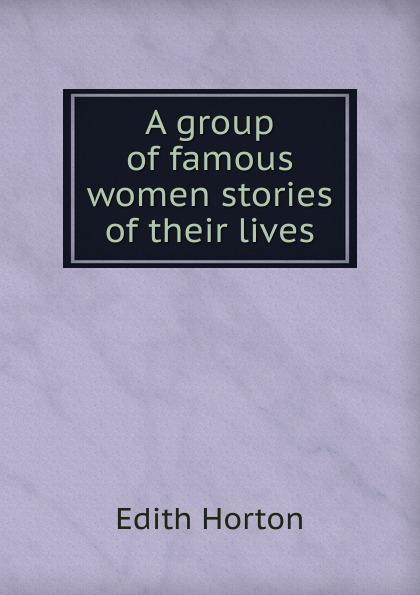 A group of famous women - Edith Horton