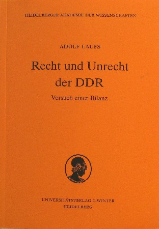 Recht und Unrecht der DDR. Versuch einer Bilanz. Vorgetragen am 25. Oktober 1997. (= Schriften der Philosophisch-historischen Klasse der Heidelberger Akademie der Wissenschaften Band 8 =).