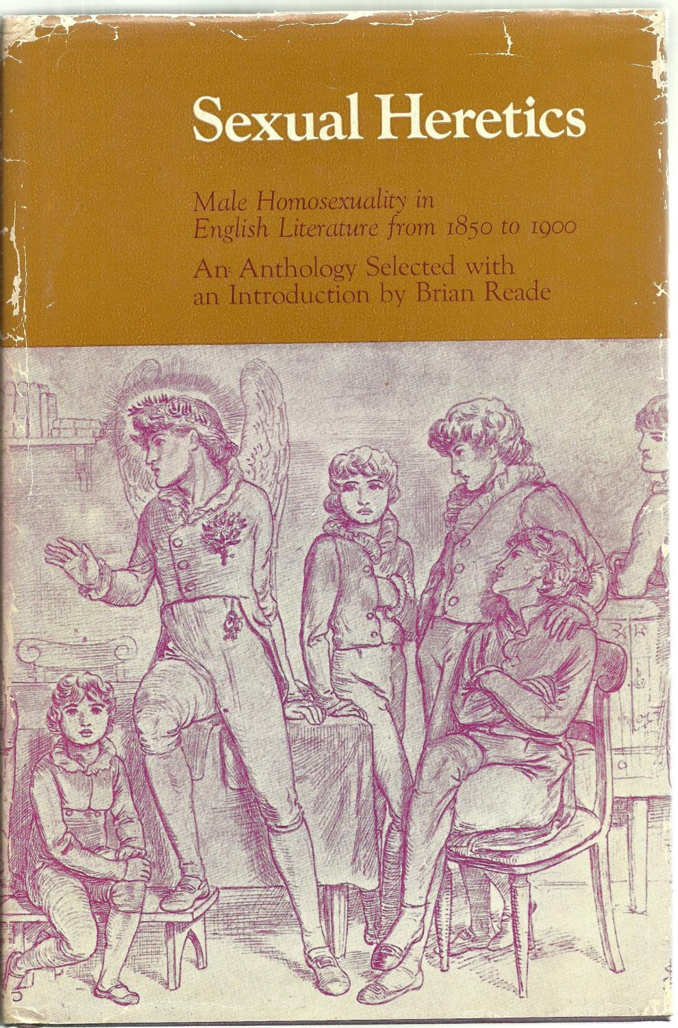 Sexual Heretics: Male Homosexuality in English Literature from 1850 to 1900.