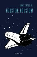 Houston, Houston! Sämtliche Erzählungen Band 3. - Tiptree Jr., James