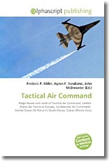 Tactical Air Command: Major bases and units of Tactical Air Command, United  States Air Forces in Europe, Continental Air Command,  United States Air Force In South Korea, Cuban Missile Crisis