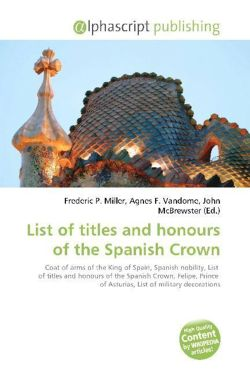 List of titles and honours of the Spanish Crown