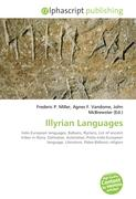 Illyrian Languages: Indo-European languages, Balkans, Illyrians, List of ancient tribes in Illyria, Dalmatae, Autariatae, Proto-Indo-European language, Literature, Paleo-Balkanic religion