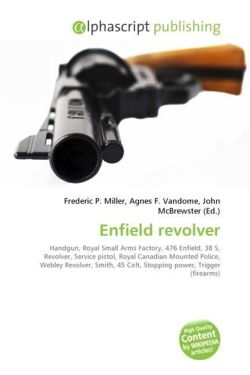 Enfield revolver: Handgun, Royal Small Arms Factory, 476 Enfield, 38 S, Revolver, Service pistol, Royal Canadian Mounted Police, Webley Revolver, Smith, 45 Colt, Stopping power, Trigger (firearms)