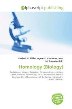 Homology (Biology): Evolutionary biology, Organism, Common descent, Ancient Greek, Genetics, Sequencing, DNA, Chromosome, Meiosis, Structure, List of ... of the human reproductive system, Cladistics