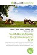 French Revolutionary Wars: Campaigns of 1799: French Revolutionary Wars, Napoleonic Campaign in Egypt, Anglo- Russian Invasion of Holland,Suvorov's ... Neapolitan Republic (Napoleonic), Jaffak