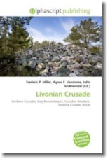 Livonian Crusade: Northern Crusades, Holy Roman Empire, Crusades, Oeselians, Wendish Crusade, Ik??ile