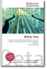 White Test: Statistics, Errors and Residuals in Statistics, Variance, Regression Analysis, Dependent and Independent Variables, Homoscedasticity