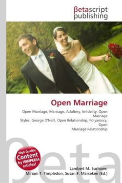Open Marriage: Open Marriage, Marriage, Adultery, Infidelity, Open Marriage Styles, George O'Neill, Open Relationship, Polyamory, Open Marriage Relationship