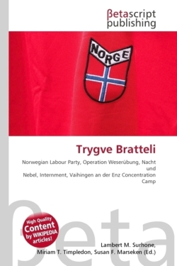 Trygve Bratteli: Norwegian Labour Party, Operation Weserübung, Nacht und Nebel, Internment, Vaihingen an der Enz Concentration Camp