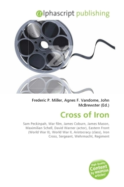 Cross of Iron: Sam Peckinpah, War film, James Coburn, James Mason, Maximilian Schell, David Warner (actor), Eastern Front (World War II), World War ... Iron Cross, Sergeant, Wehrmacht, Regiment