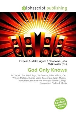 God Only Knows: Surf music, The Beach Boys, Pet Sounds, Brian Wilson, Carl  Wilson, Melody, Human voice, Record producer, Musical  instrument, ... Mojo  (magazine), Pitchfork Media