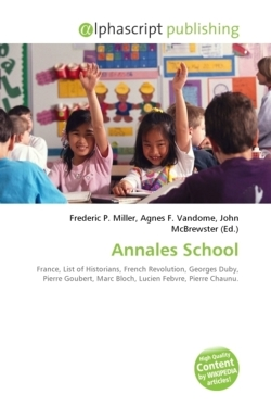 Annales School: France, List of Historians, French Revolution, Georges Duby, Pierre Goubert, Marc Bloch, Lucien Febvre, Pierre Chaunu