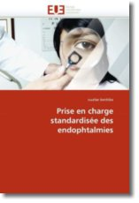 Prise en charge standardisée des endophtalmies