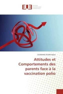 Attitudes et Comportements des parents face à la vaccination polio